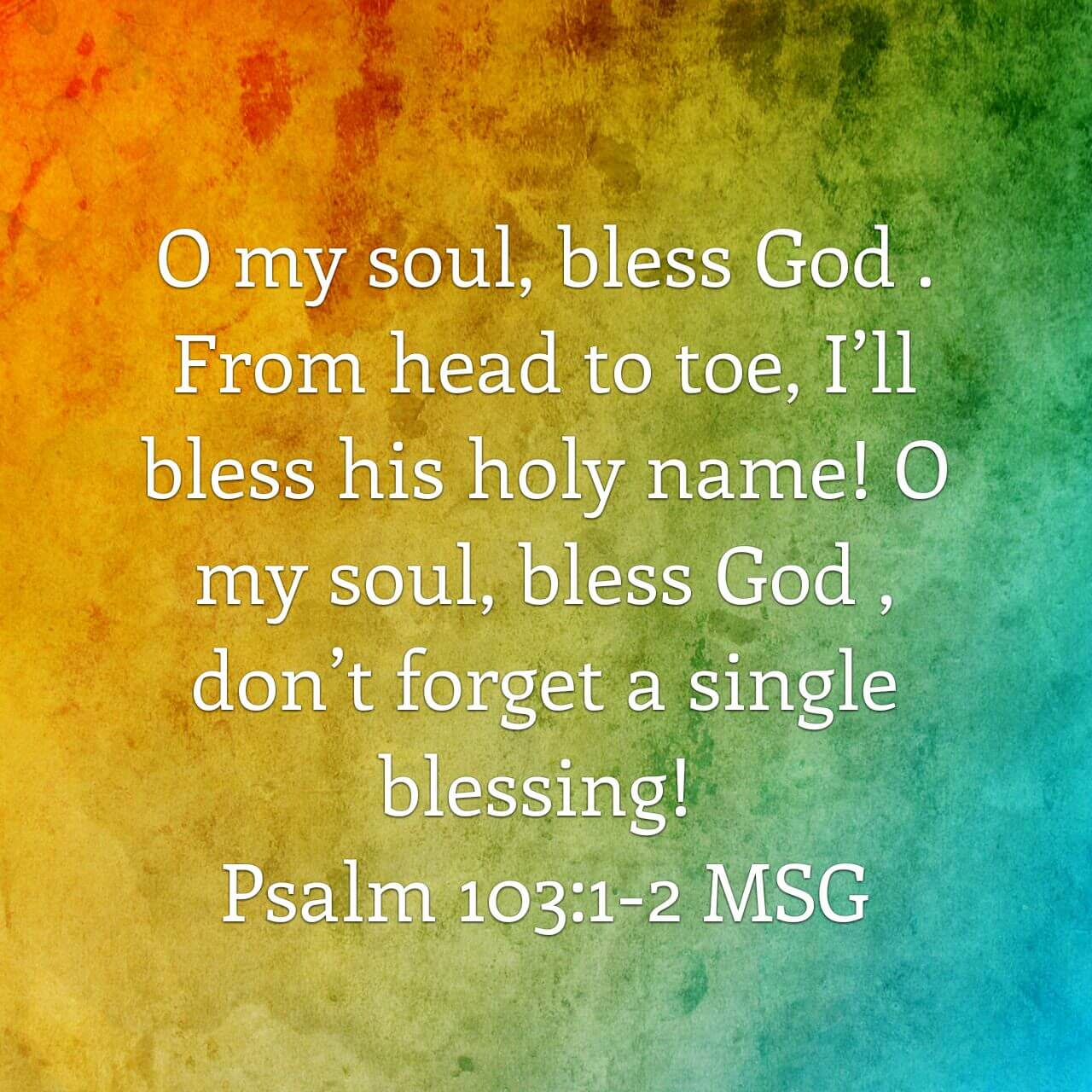 psalm 103:1-2 MSG
